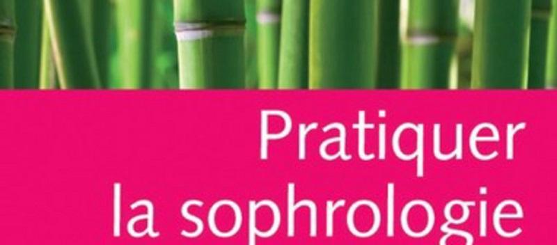 Livre : Pratiquer la sophrologie au quotidien de Catherine Aliotta